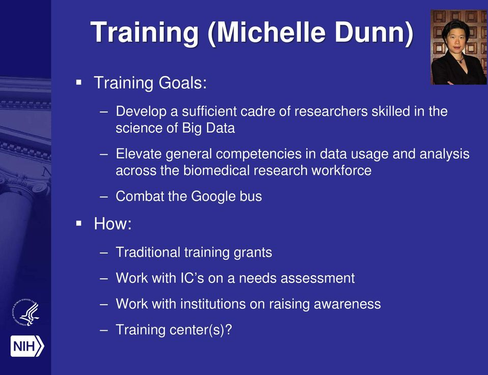 the biomedical research workforce Combat the Google bus How: Traditional training grants