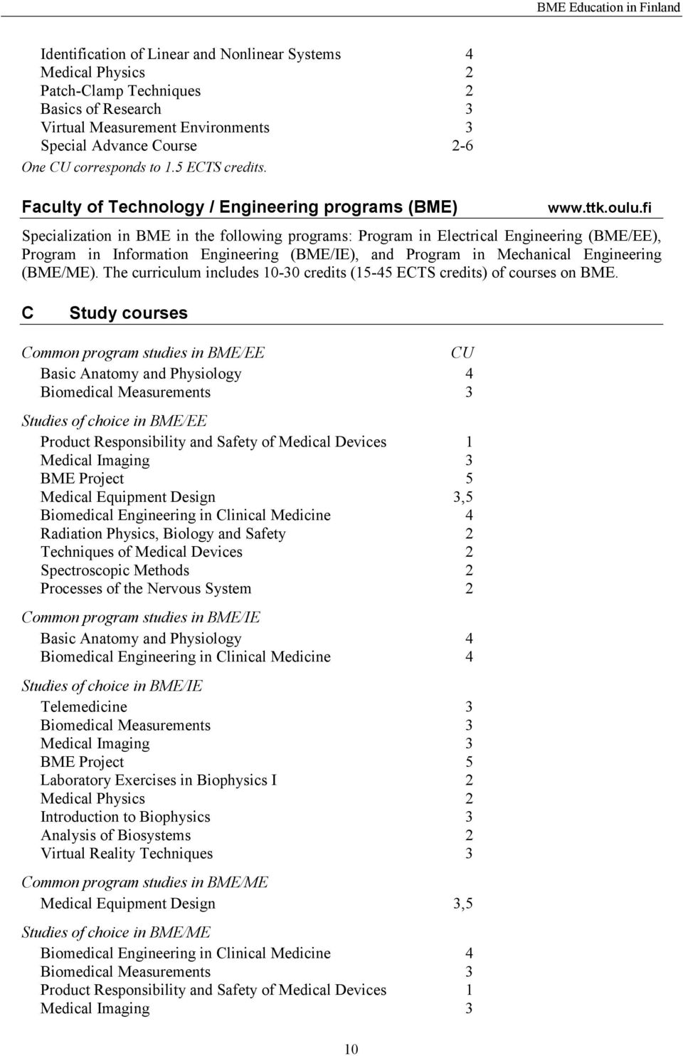 fi Specialization in BME in the following programs: Program in Electrical Engineering (BME/EE), Program in Information Engineering (BME/IE), and Program in Mechanical Engineering (BME/ME).