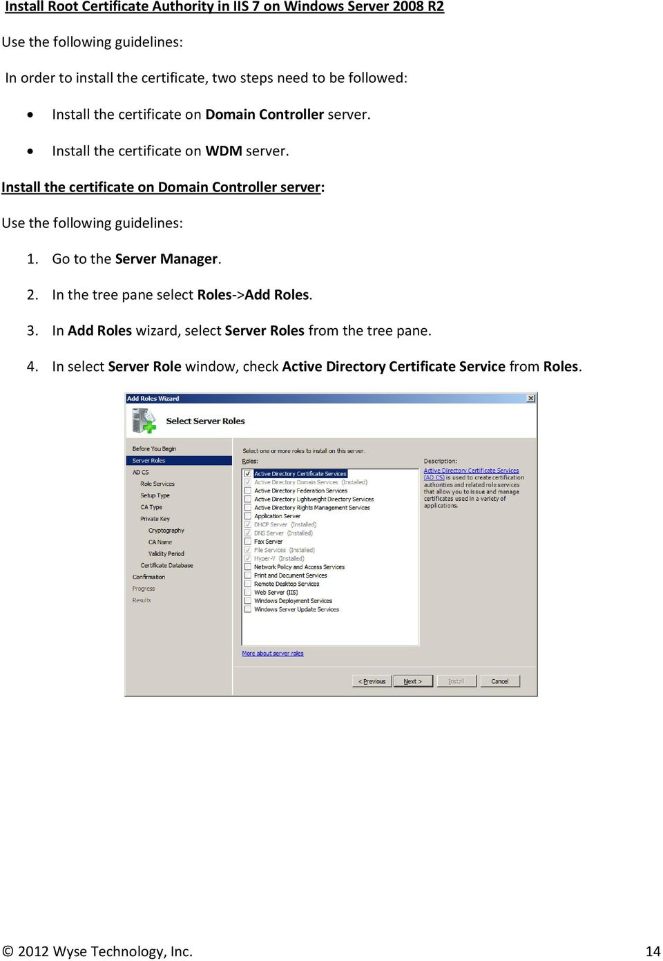 Install the certificate on Domain Controller server: Use the following guidelines: 1. Go to the Server Manager. 2.