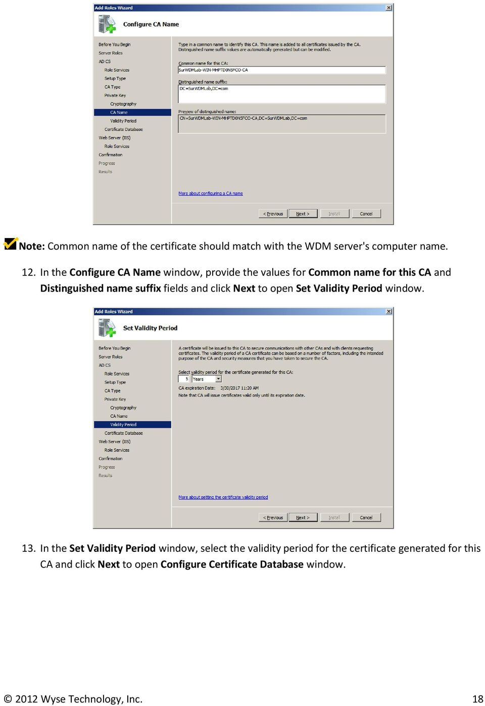 fields and click Next to open Set Validity Period window. 13.
