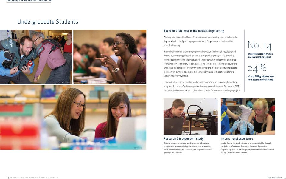 Studying biomedical engineering allows students the opportunity to learn the principles Undergraduate program in U.S. News ranking (2014) of engineering and biology to solve problems at molecular to whole-body levels.