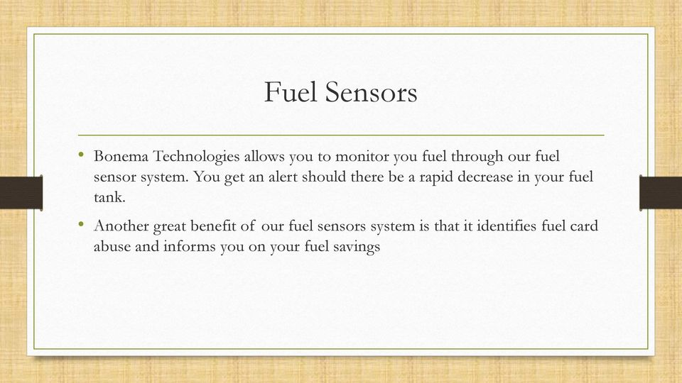 You get an alert should there be a rapid decrease in your fuel tank.