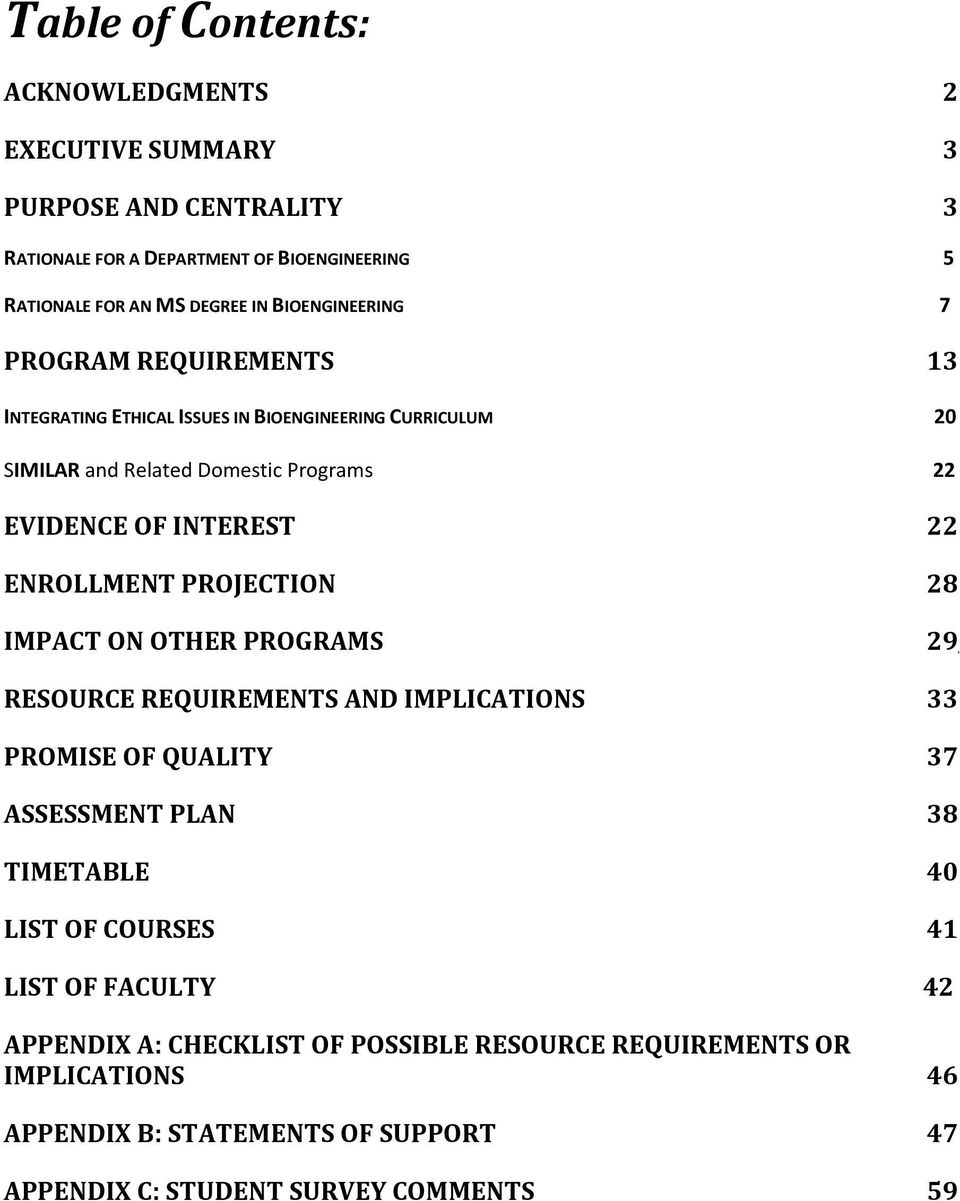 ENROLLMENT PROJECTION 28 IMPACT ON OTHER PROGRAMS 29 RESOURCE REQUIREMENTS AND IMPLICATIONS 33 PROMISE OF QUALITY 37 ASSESSMENT PLAN 38 TIMETABLE 40 LIST OF COURSES