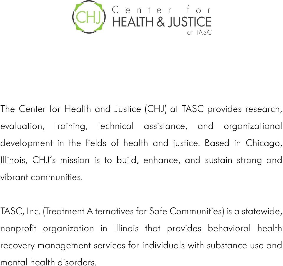 Based in Chicago, Illinois, CHJ s mission is to build, enhance, and sustain strong and vibrant communities. TASC, Inc.