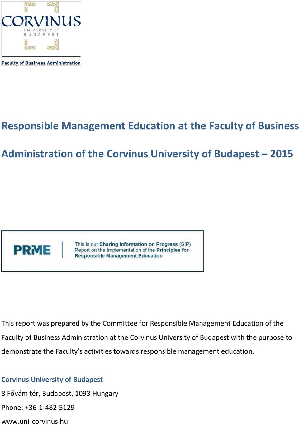 at the Corvinus University of Budapest with the purpose to demonstrate the Faculty s activities towards responsible