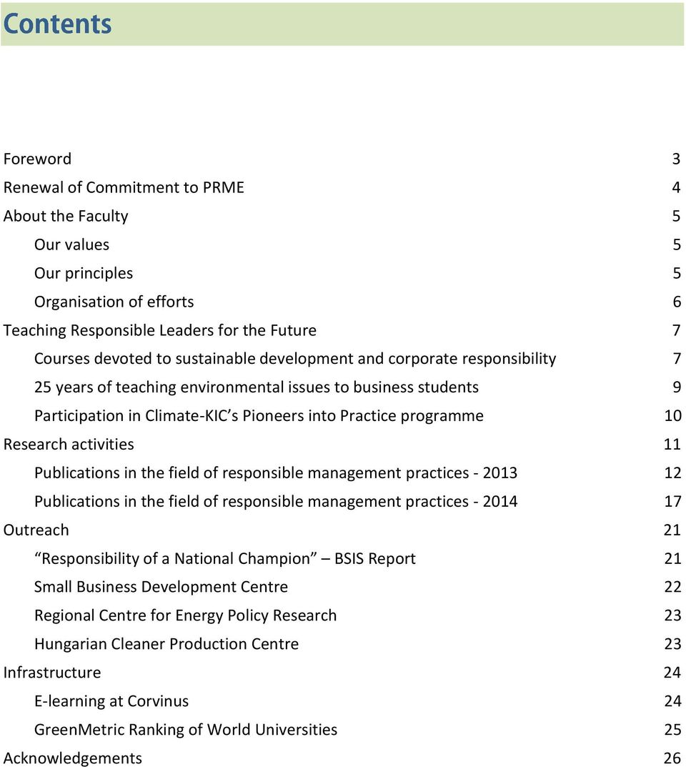 Publications in the field of responsible management practices - 2013 12 Publications in the field of responsible management practices - 2014 17 Outreach 21 Responsibility of a National Champion BSIS