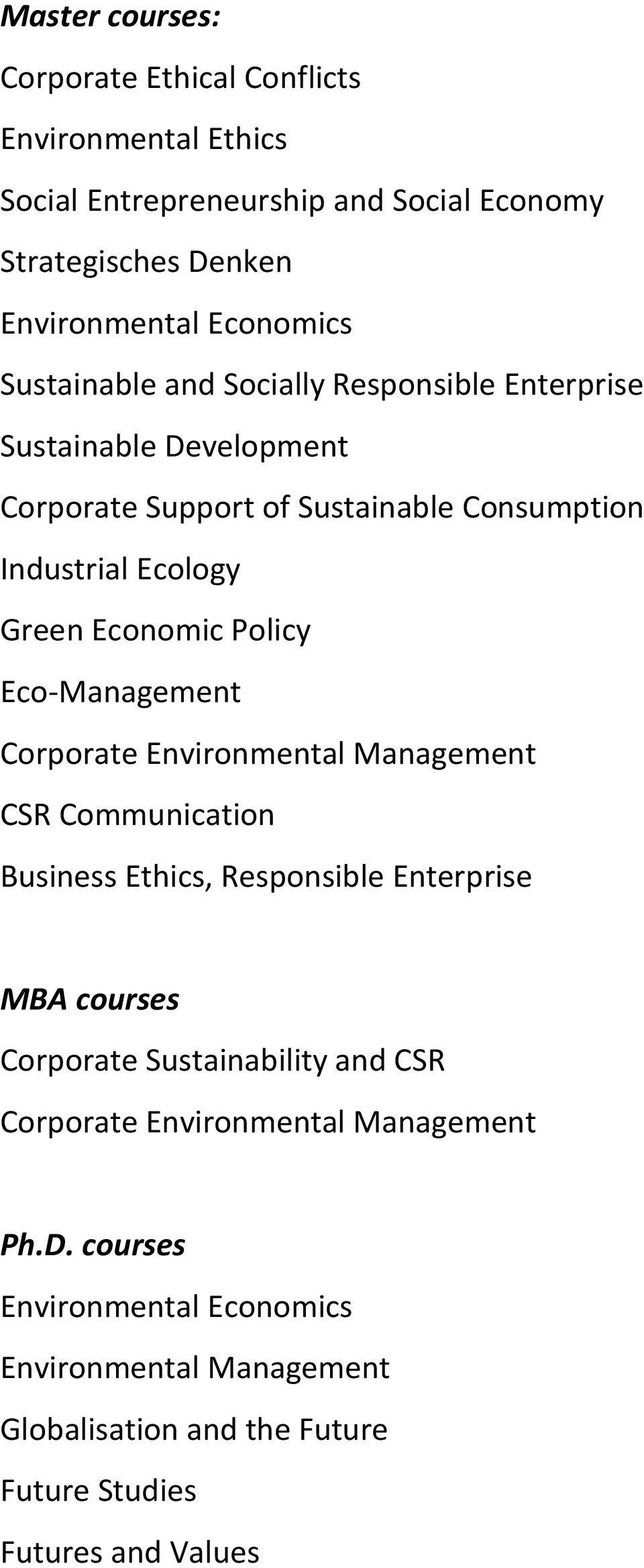 Policy Eco-Management Corporate Environmental Management CSR Communication Business Ethics, Responsible Enterprise MBA courses Corporate Sustainability and