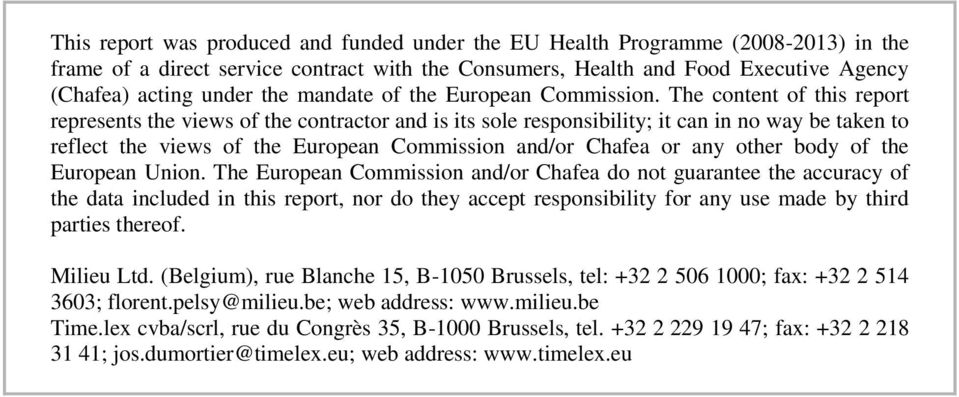 The content of this report represents the views of the contractor and is its sole responsibility; it can in no way be taken to reflect the views of the European Commission and/or Chafea or any other