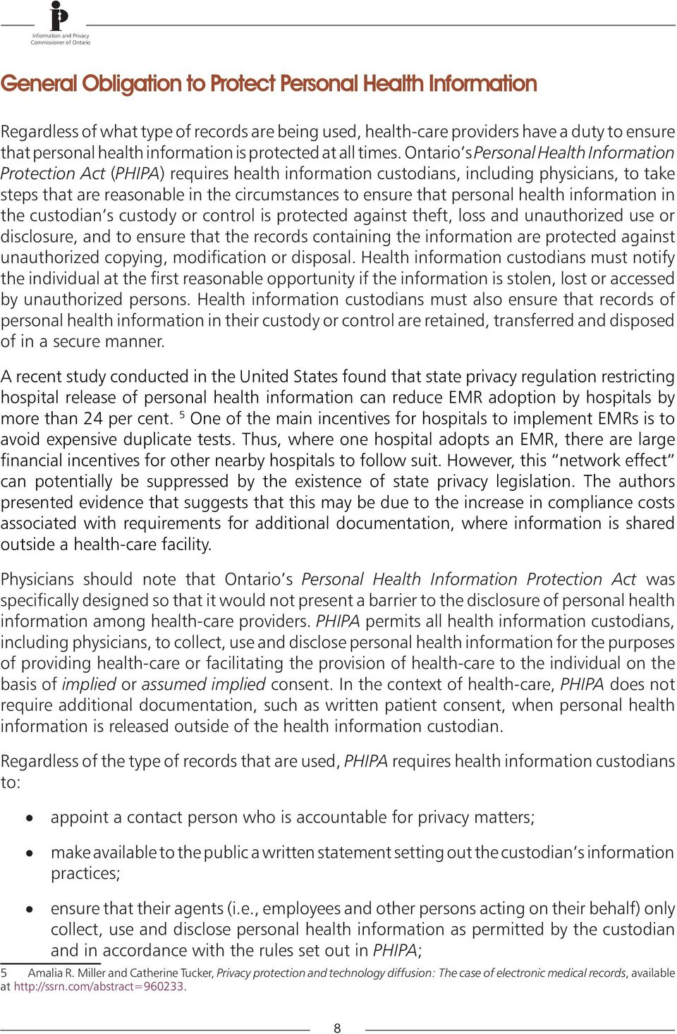 Ontario s Personal Health Information Protection Act (PHIPA) requires health information custodians, including physicians, to take steps that are reasonable in the circumstances to ensure that