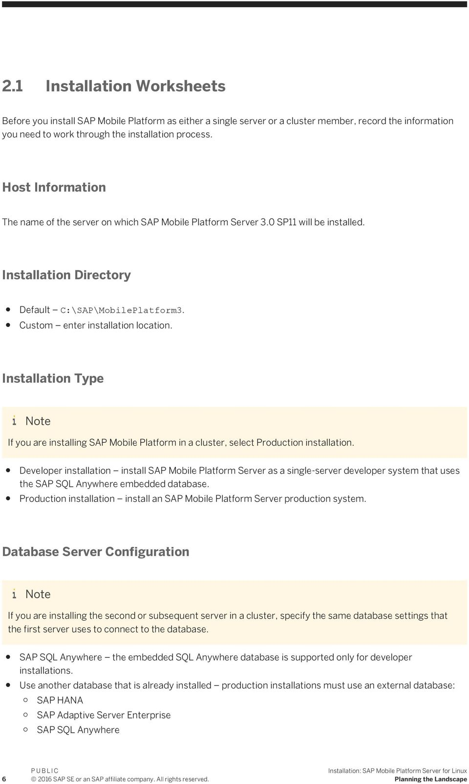 Installation Type If you are installing SAP Mobile Platform in a cluster, select Production installation.
