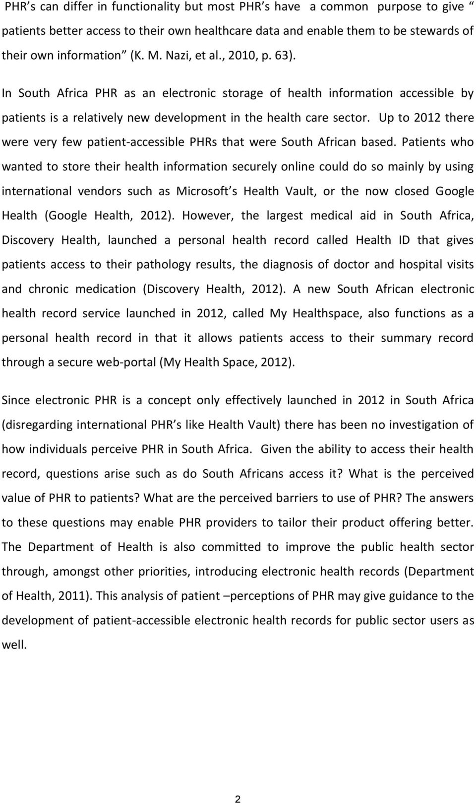 Up to 2012 there were very few patient-accessible PHRs that were South African based.