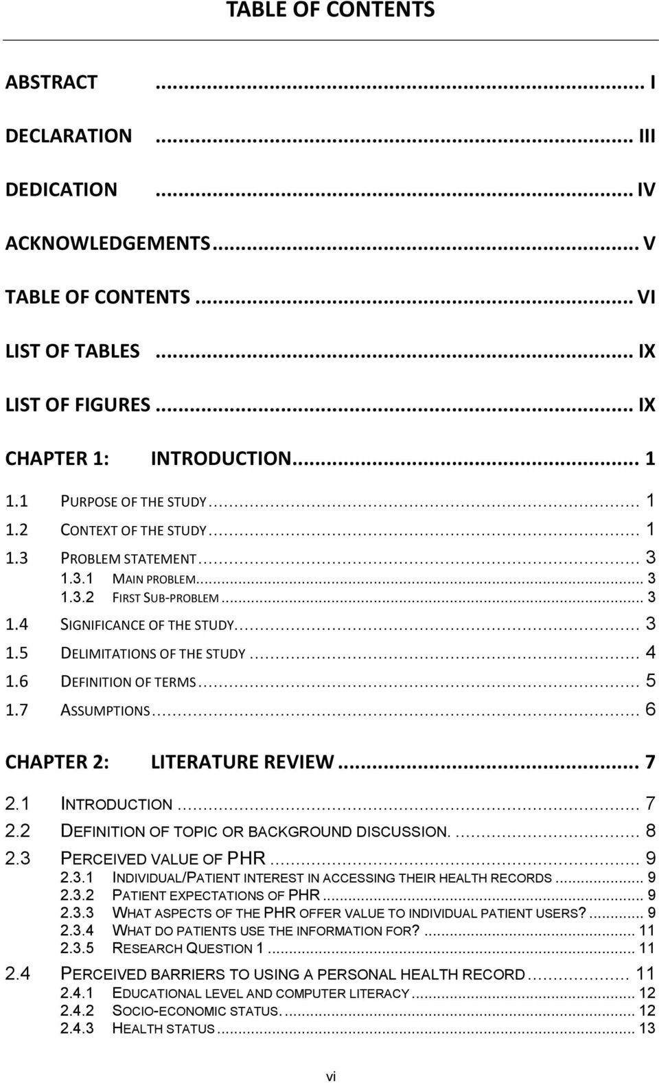 .. 4 DEFINITION OF TERMS... 5 ASSUMPTIONS... 6 CHAPTER 2: LITERATURE REVIEW... 7 2.1 2.2 2.3 2.4 INTRODUCTION... 7 DEFINITION OF TOPIC OR BACKGROUND DISCUSSION.... 8 PERCEIVED VALUE OF PHR... 9 2.3.1 2.3.2 2.3.3 2.3.4 2.