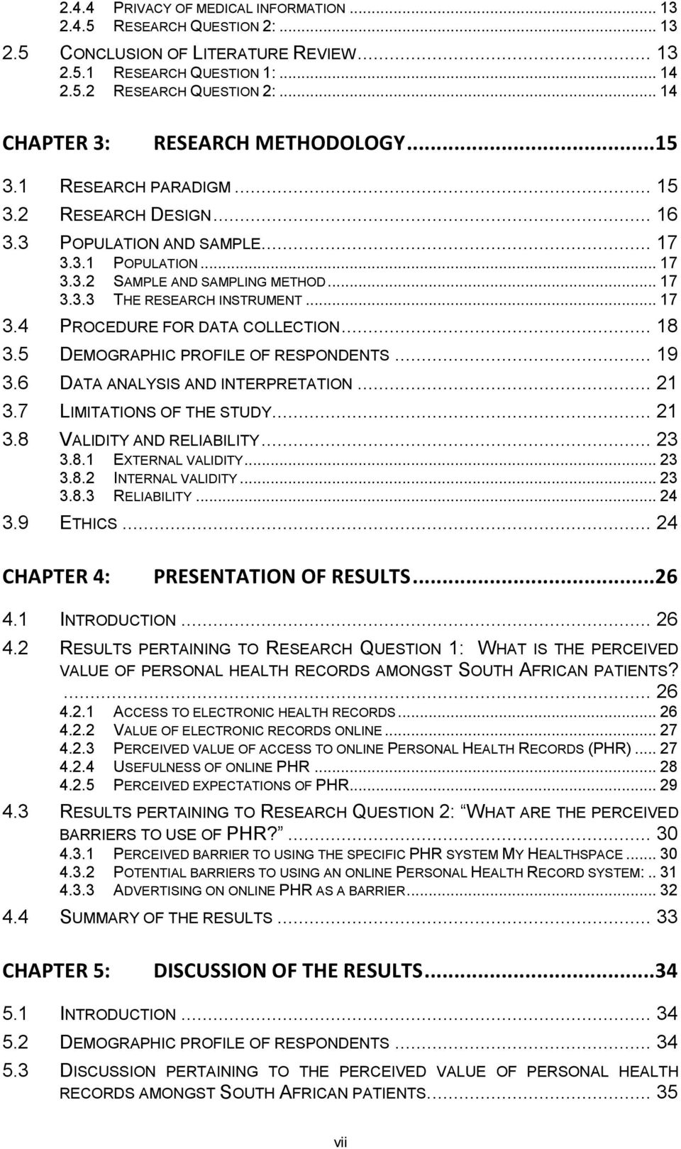 .. 17 SAMPLE AND SAMPLING METHOD... 17 THE RESEARCH INSTRUMENT... 17 PROCEDURE FOR DATA COLLECTION... 18 DEMOGRAPHIC PROFILE OF RESPONDENTS... 19 DATA ANALYSIS AND INTERPRETATION.