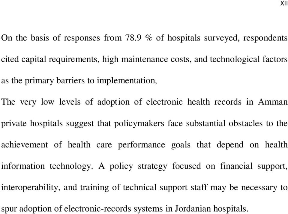 implementation, The very low levels of adoption of electronic health records in Amman private hospitals suggest that policymakers face substantial obstacles