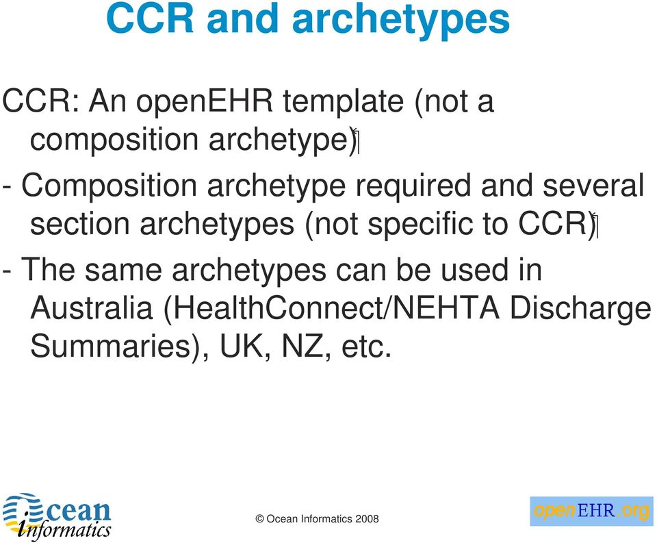 archetypes (not specific to CCR) - The same archetypes can be