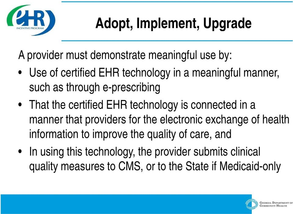 manner that providers for the electronic exchange of health information to improve the quality of care, and