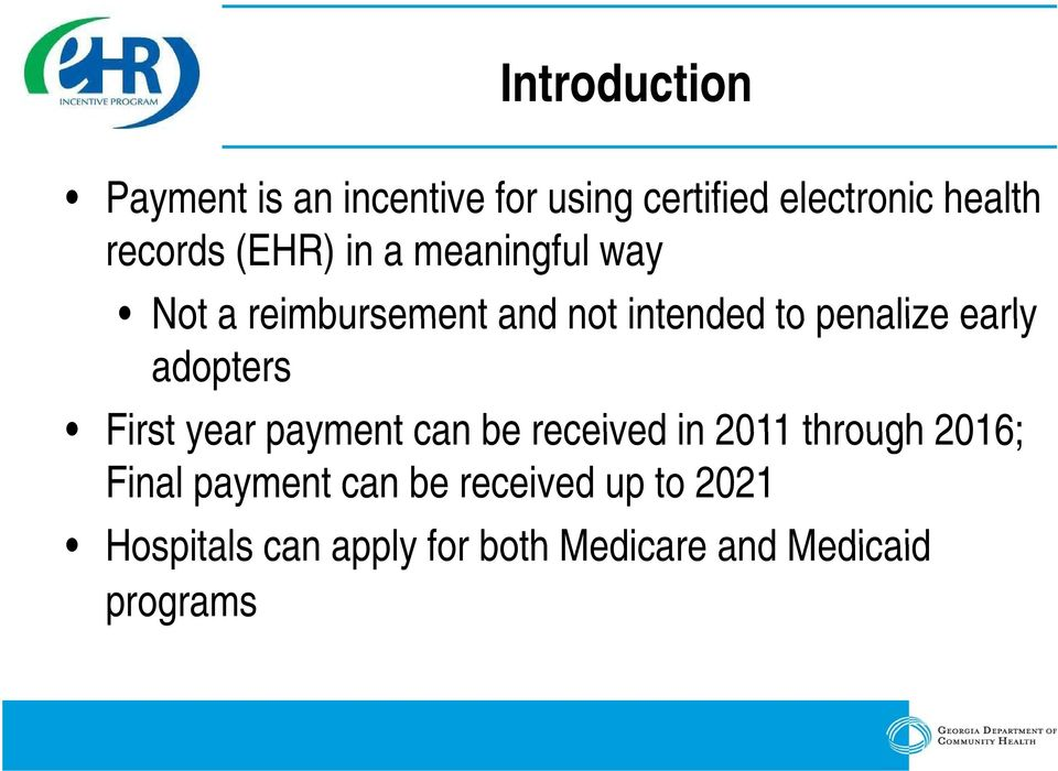 adopters First year payment can be received in 2011 through 2016; Final payment