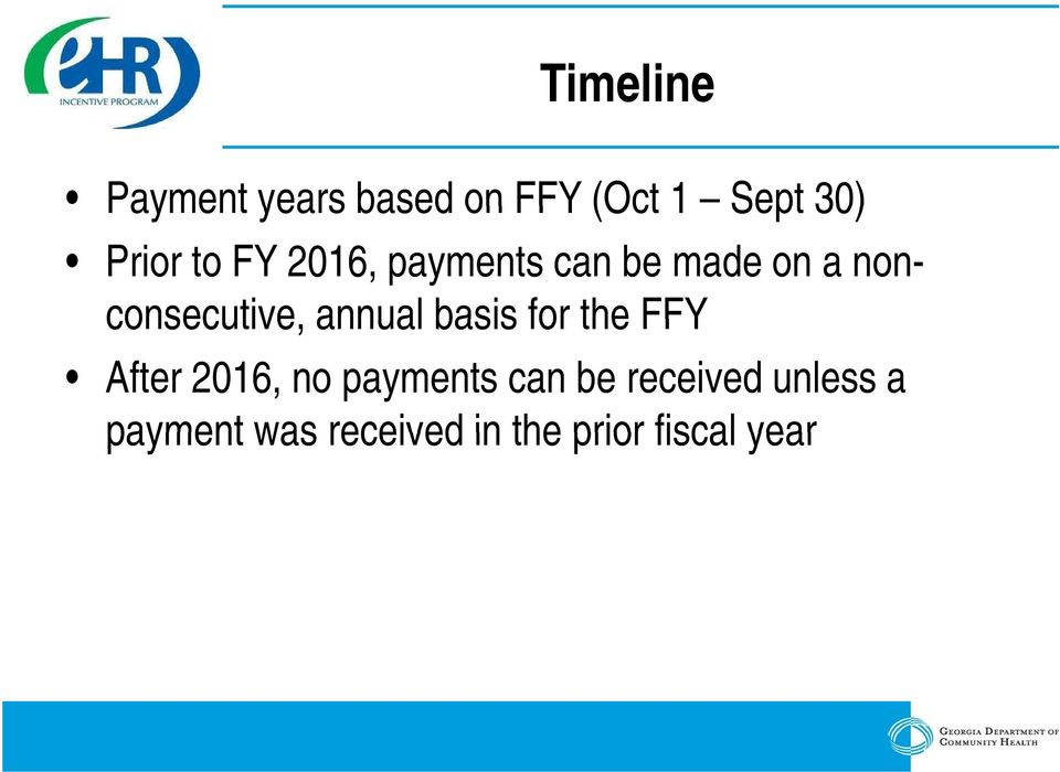 annual basis for the FFY After 2016, no payments can be