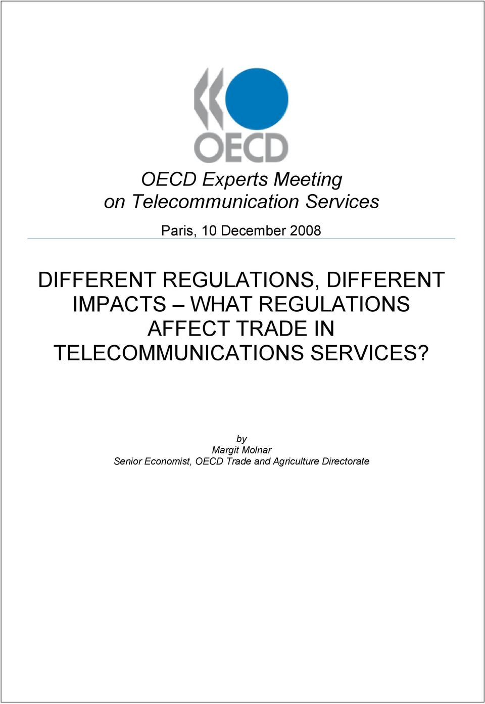 REGULATIONS AFFECT TRADE IN TELECOMMUNICATIONS SERVICES?