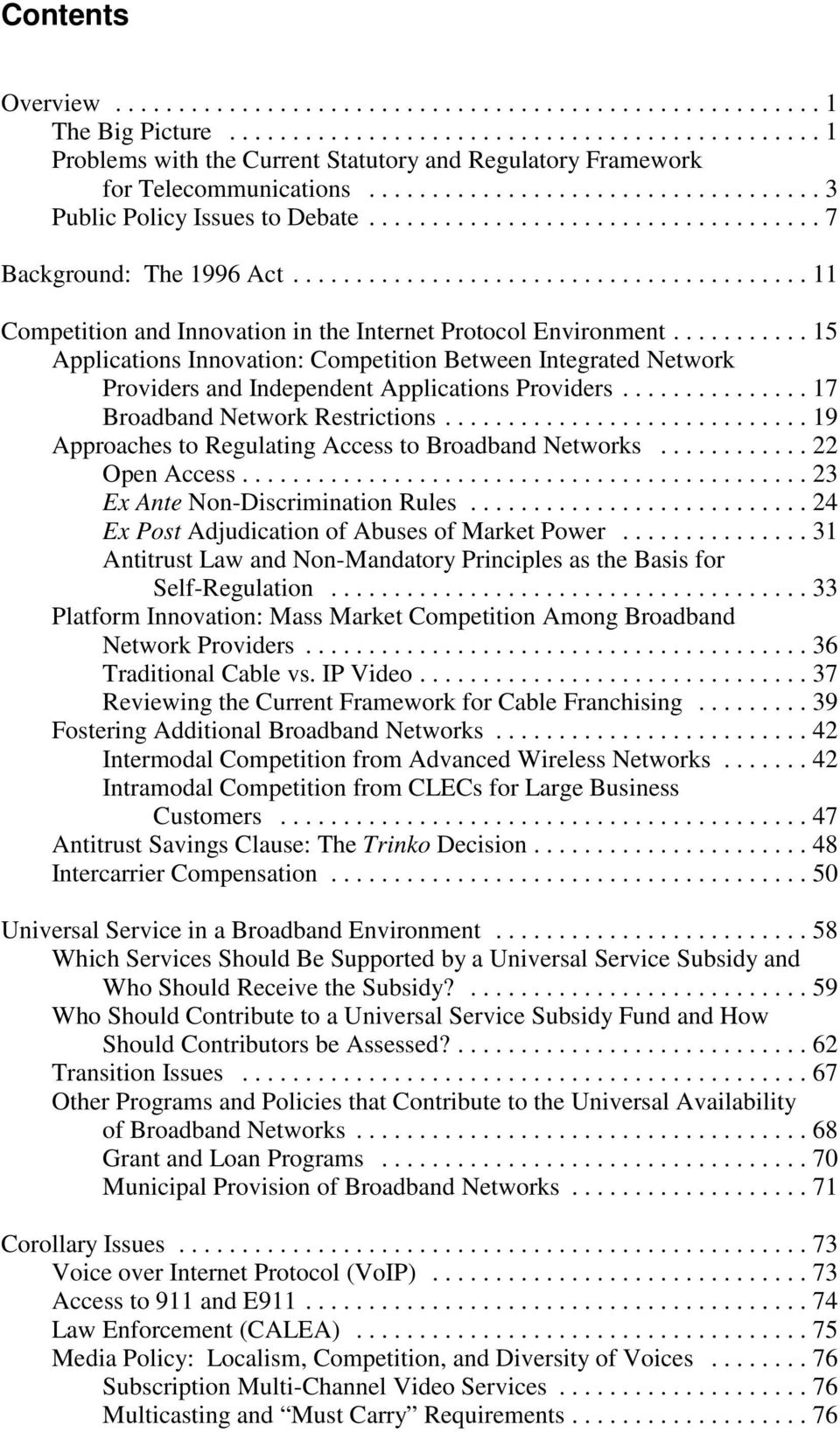..17 Broadband Network Restrictions...19 Approaches to Regulating Access to Broadband Networks...22 Open Access...23 Ex Ante Non-Discrimination Rules...24 Ex Post Adjudication of Abuses of Market Power.