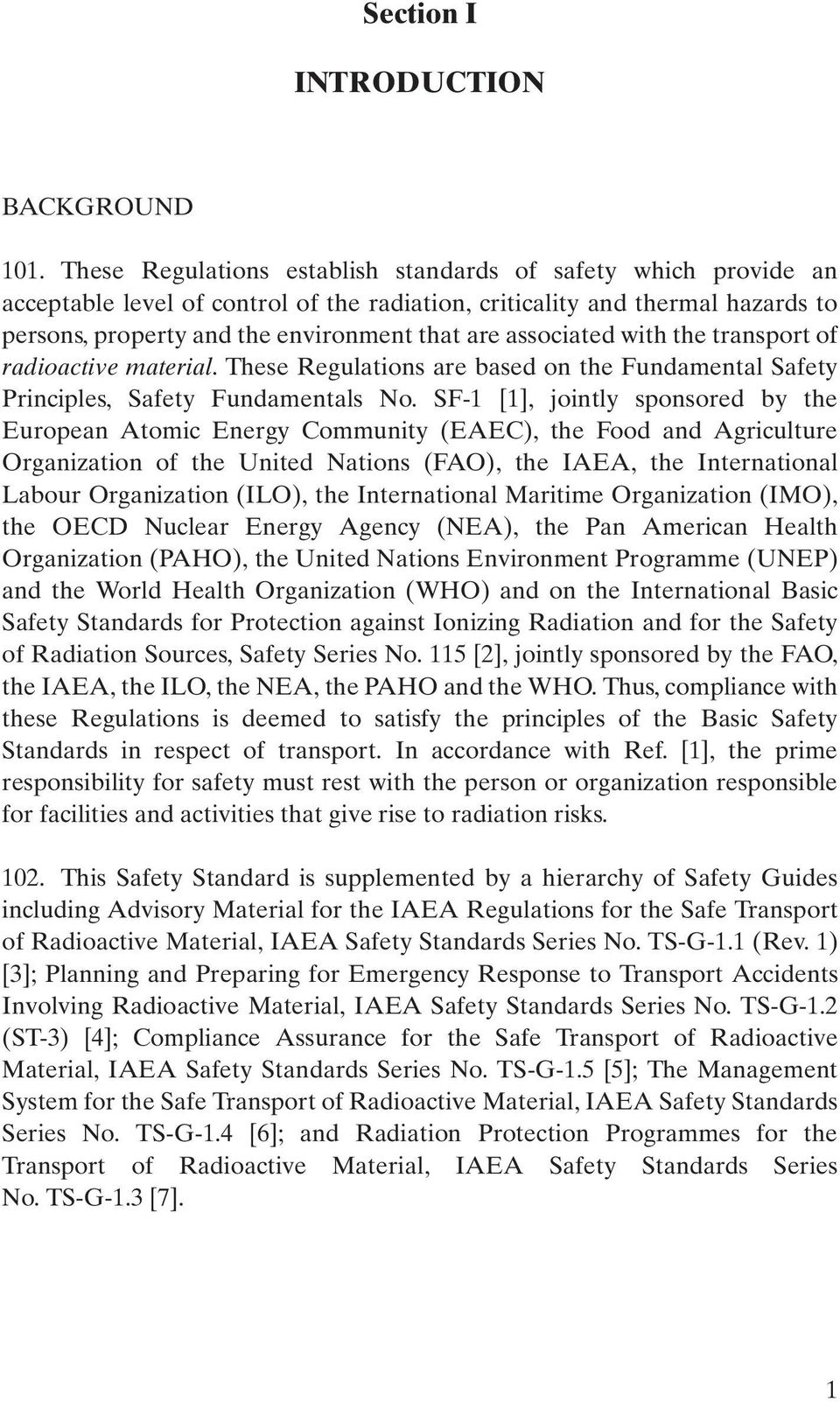 associated with the transport of radioactive material. These Regulations are based on the Fundamental Safety Principles, Safety Fundamentals No.
