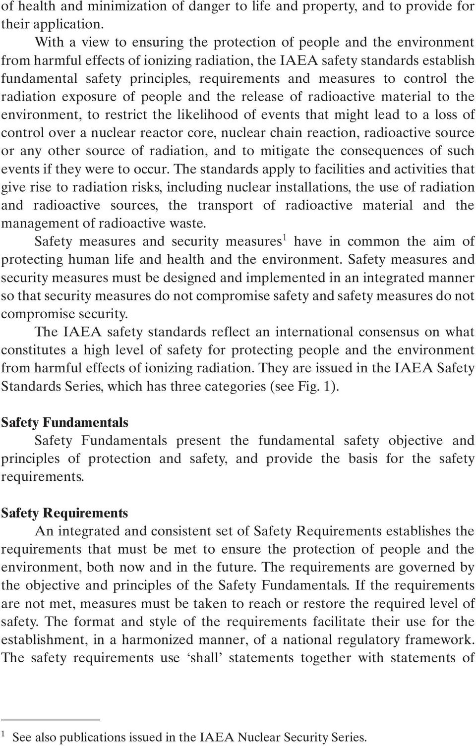 measures to control the radiation exposure of people and the release of radioactive material to the environment, to restrict the likelihood of events that might lead to a loss of control over a