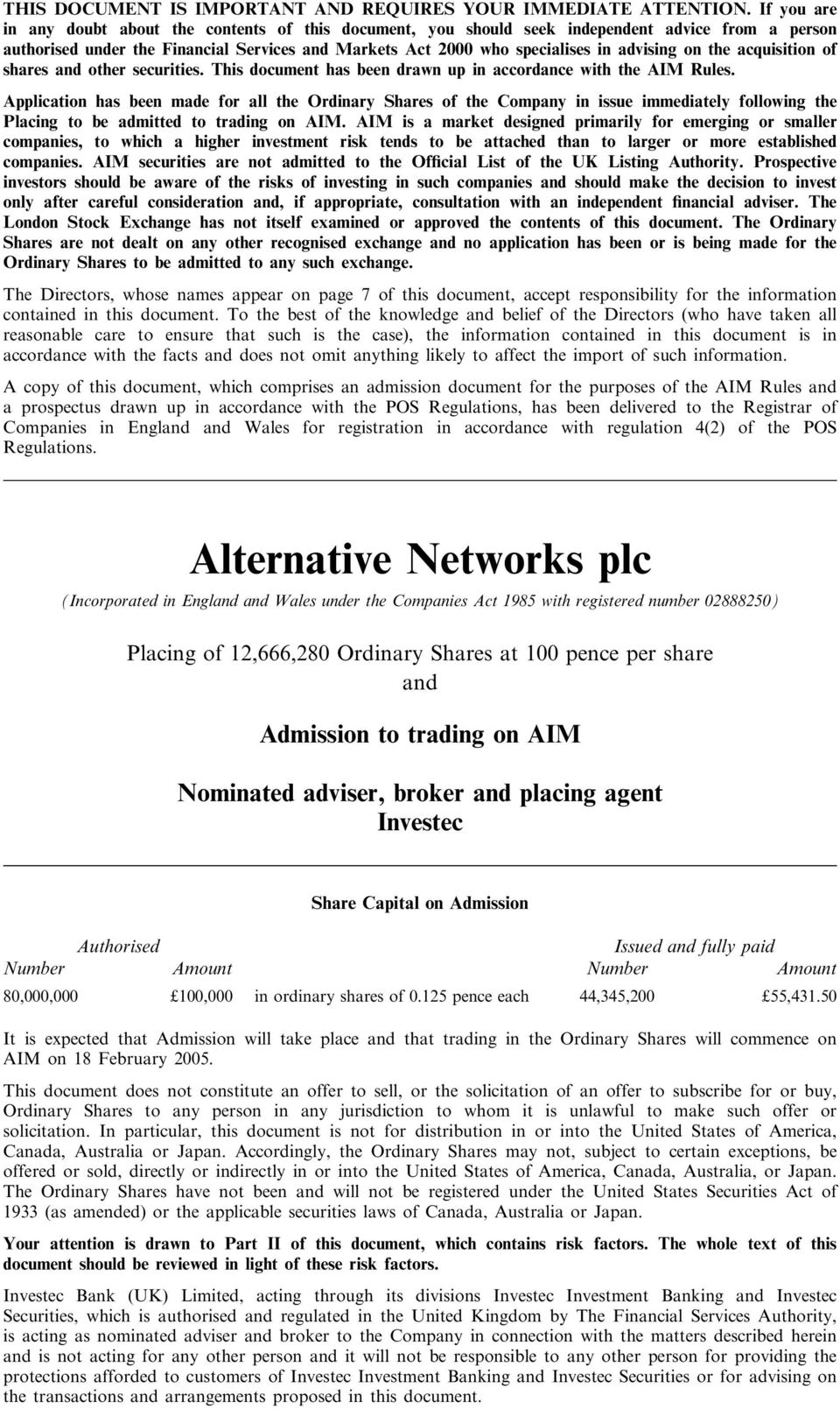 on the acquisition of shares and other securities. This document has been drawn up in accordance with the AIM Rules.