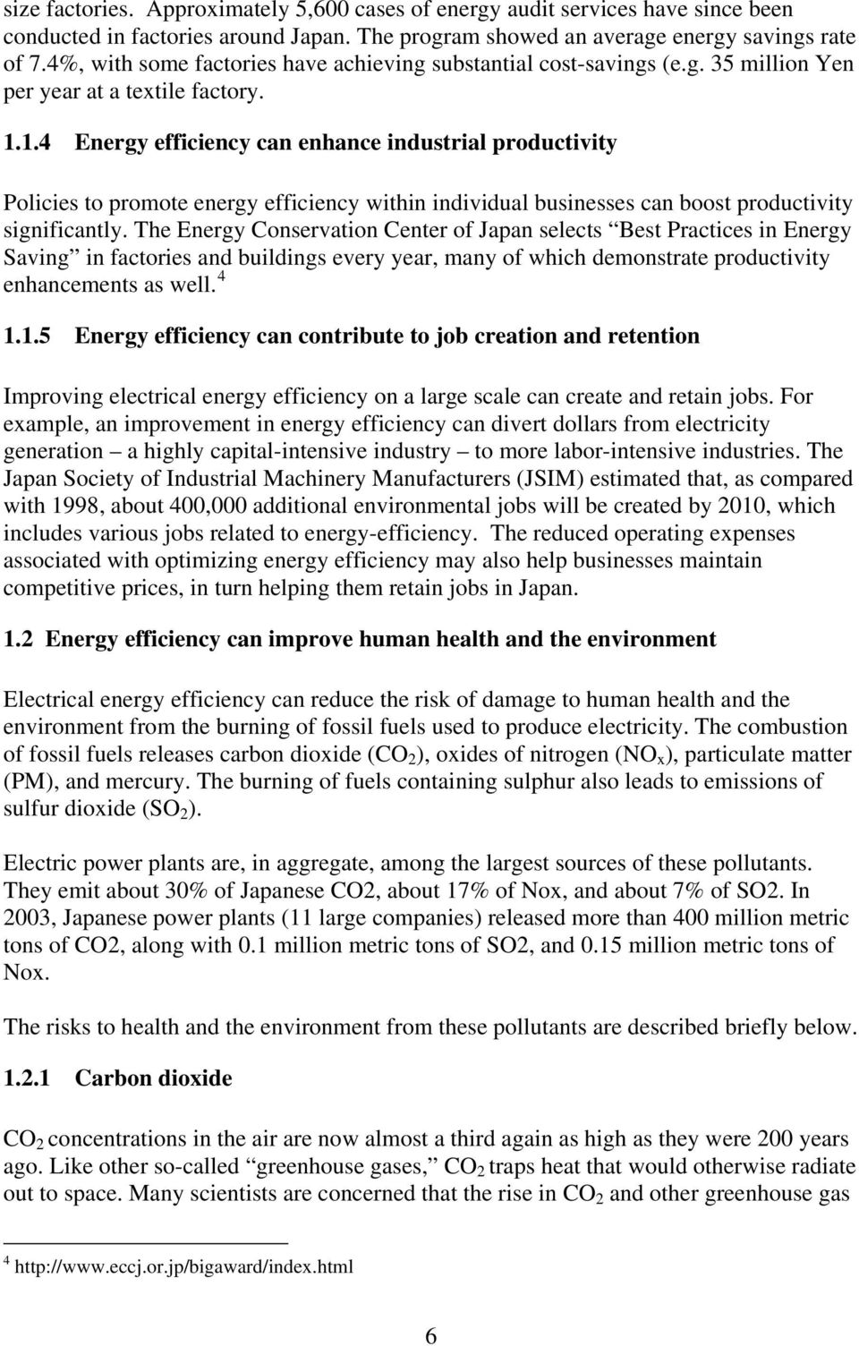 1.4 Energy efficiency can enhance industrial productivity Policies to promote energy efficiency within individual businesses can boost productivity significantly.