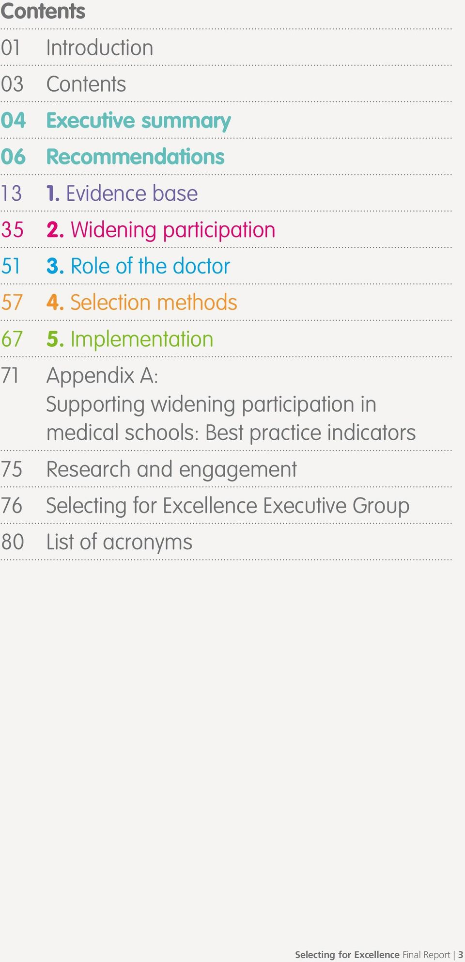Implementation 71 Appendix A: Supporting widening participation in medical schools: Best practice