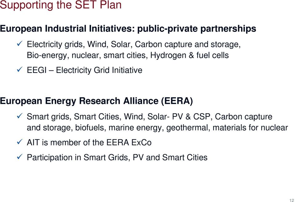 European Energy Research Alliance (EERA) Smart grids, Smart Cities, Wind, Solar- PV & CSP, Carbon capture and storage,