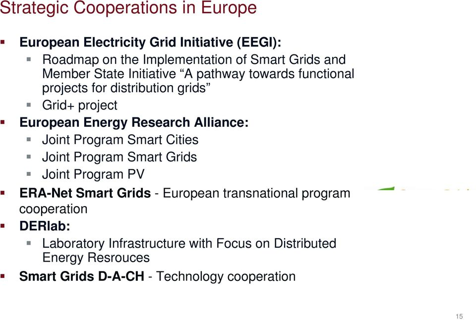 Alliance: Joint Program Smart Cities Joint Program Smart Grids Joint Program PV ERA-Net Smart Grids - European transnational ti