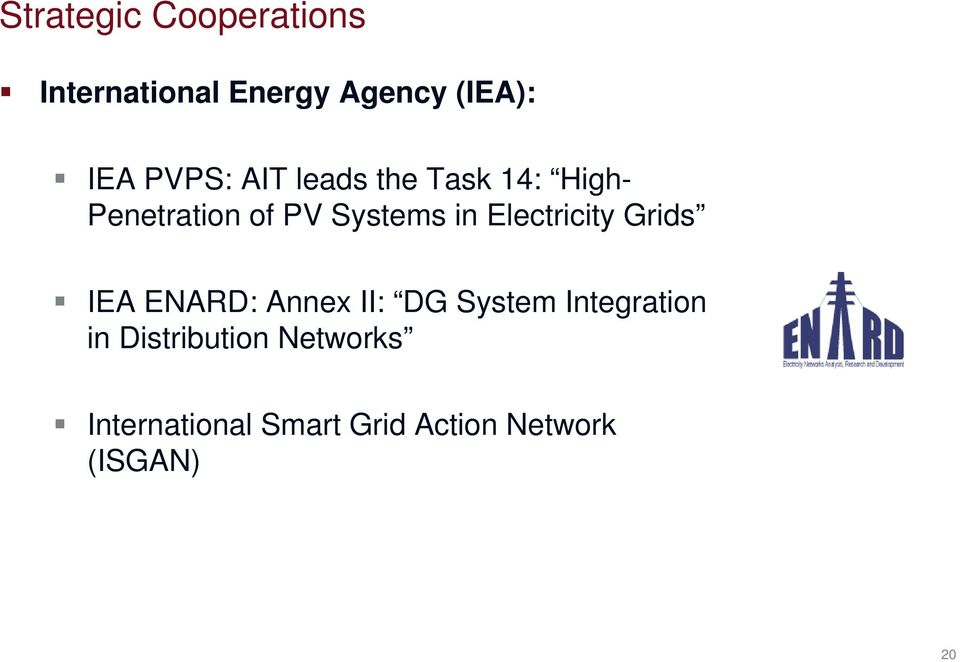Electricity Grids IEA ENARD: Annex II: DG System Integration ti in