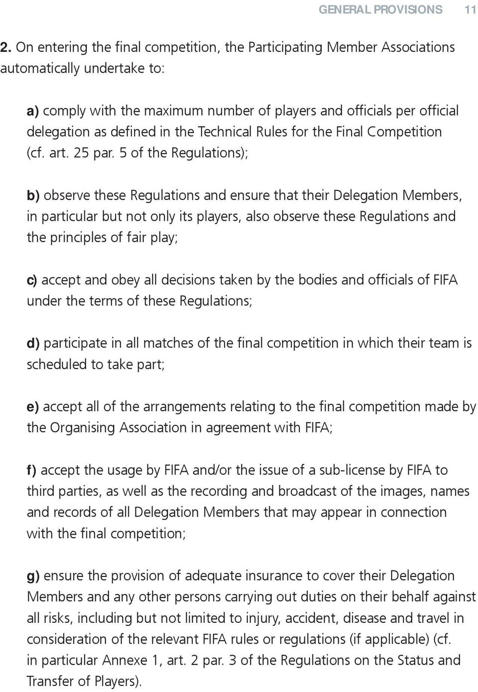 the Technical Rules for the Final Competition (cf. art. 25 par.