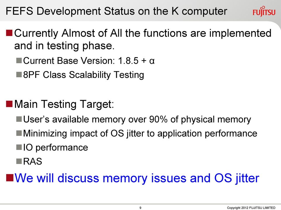 5 + α 8PF Class Scalability Testing Main Testing Target: User s available memory over 90% of