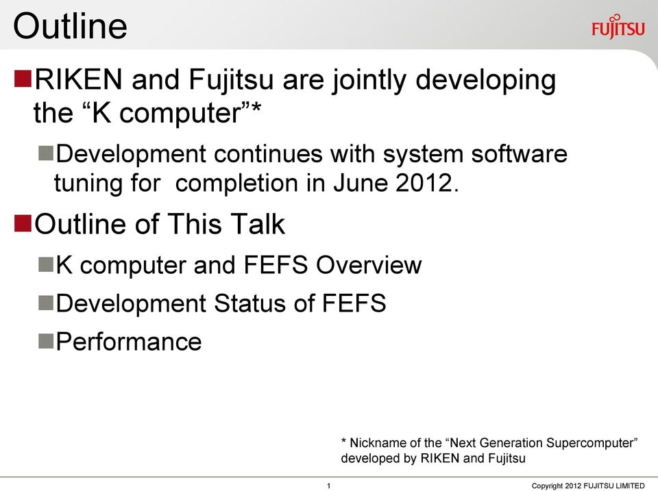 Outline of This Talk K computer and FEFS Overview Development Status of FEFS