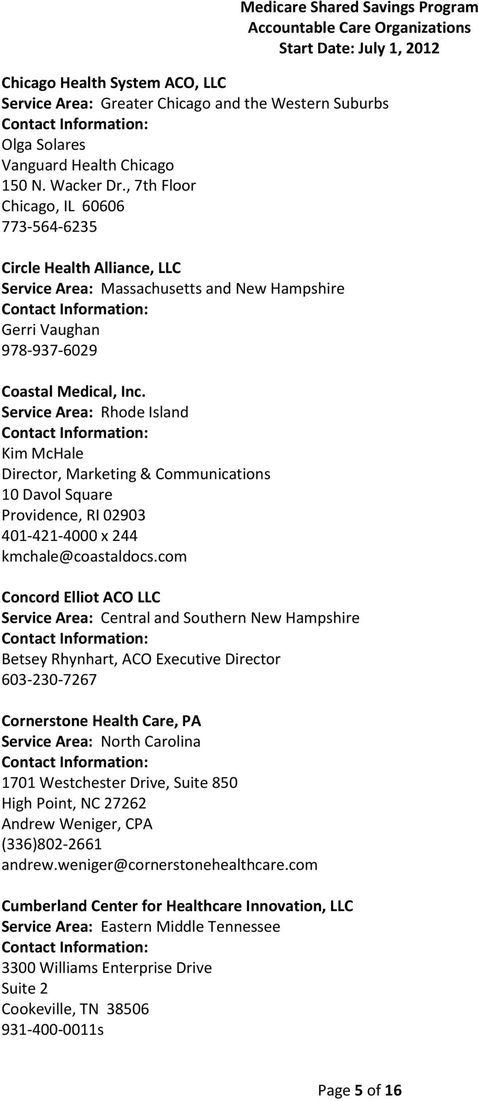 Service Area: Rhode Island Kim McHale Director, Marketing & Communications 10 Davol Square Providence, RI 02903 401-421-4000 x 244 kmchale@coastaldocs.