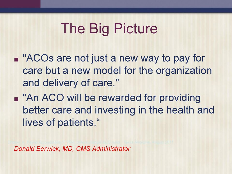 """ ""An ACO will be rewarded for providing better care and investing in the health and"