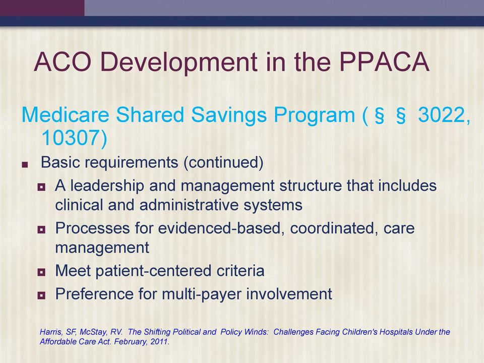 coordinated, care management Meet patient-centered criteria Preference for multi-payer involvement Harris, SF, McStay,