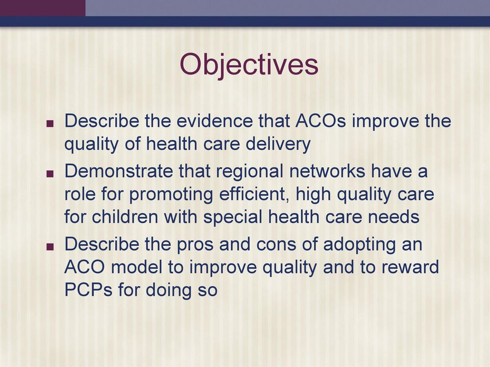 high quality care for children with special health care needs Describe the pros