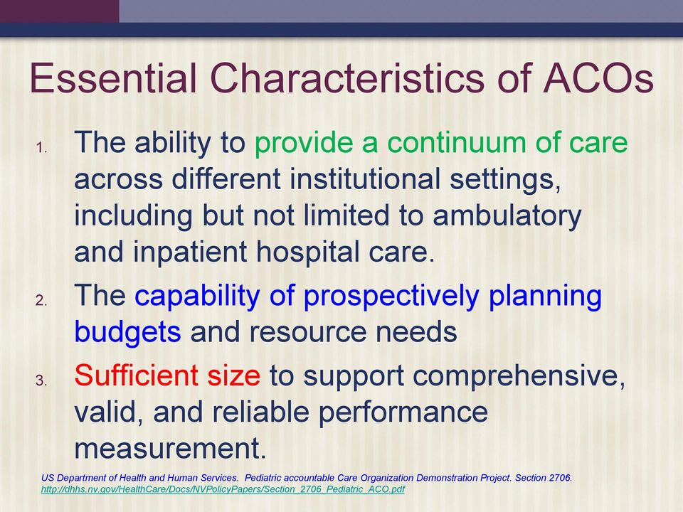 hospital care. 2. The capability of prospectively planning budgets and resource needs 3.