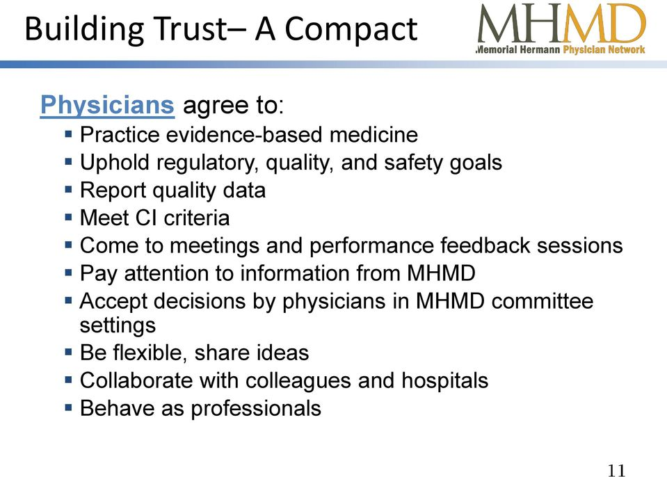 feedback sessions Pay attention to information from MHMD Accept decisions by physicians in MHMD