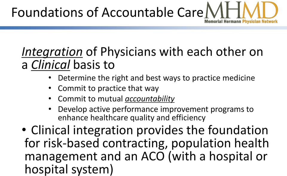 active performance improvement programs to enhance healthcare quality and efficiency Clinical integration
