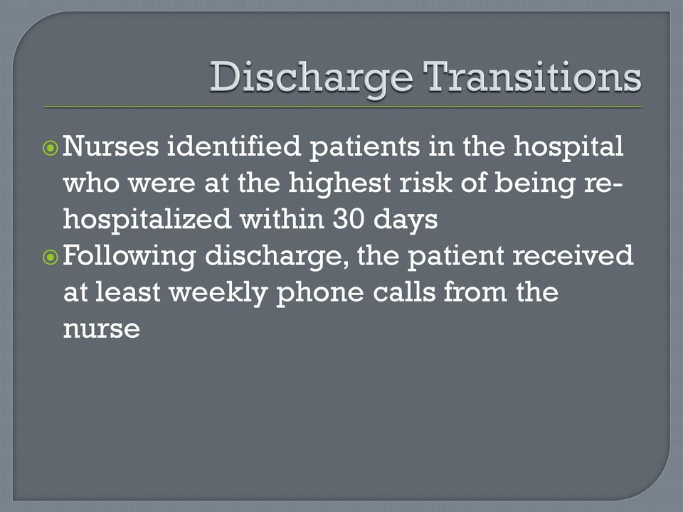 within 30 days Following discharge, the patient