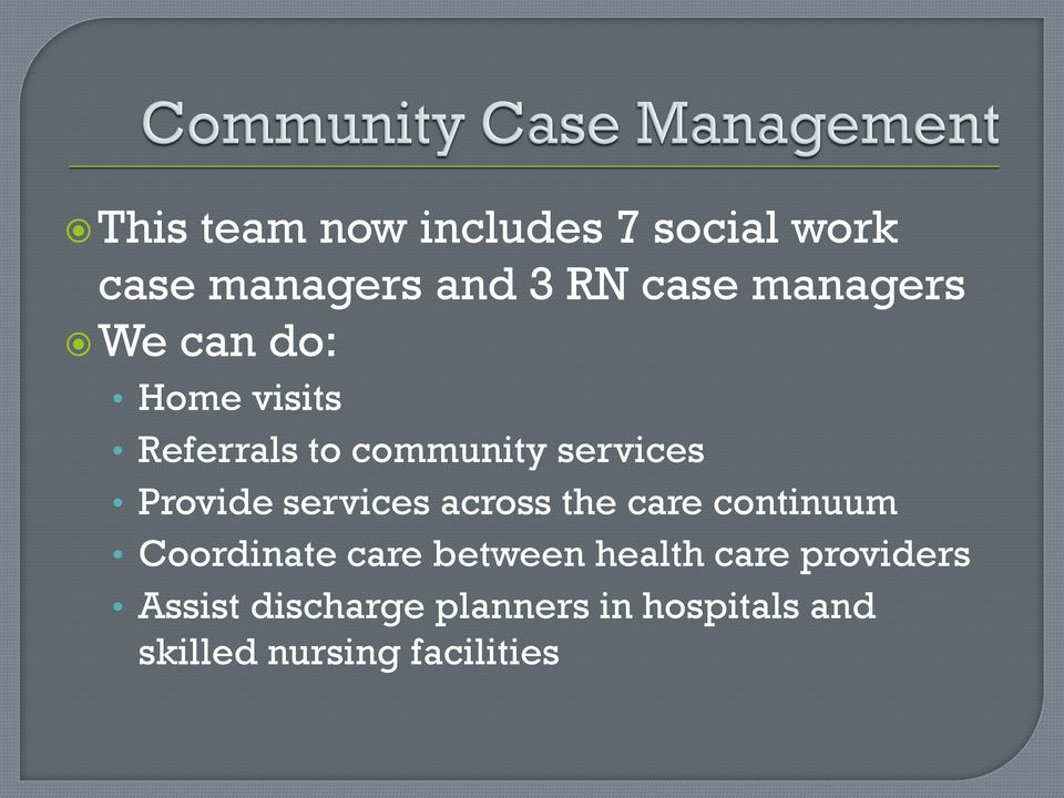 services across the care continuum Coordinate care between health care