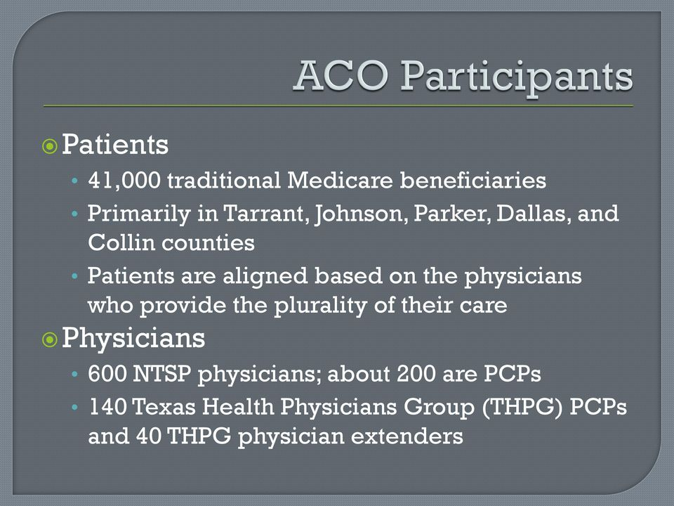 who provide the plurality of their care Physicians 600 NTSP physicians; about 200