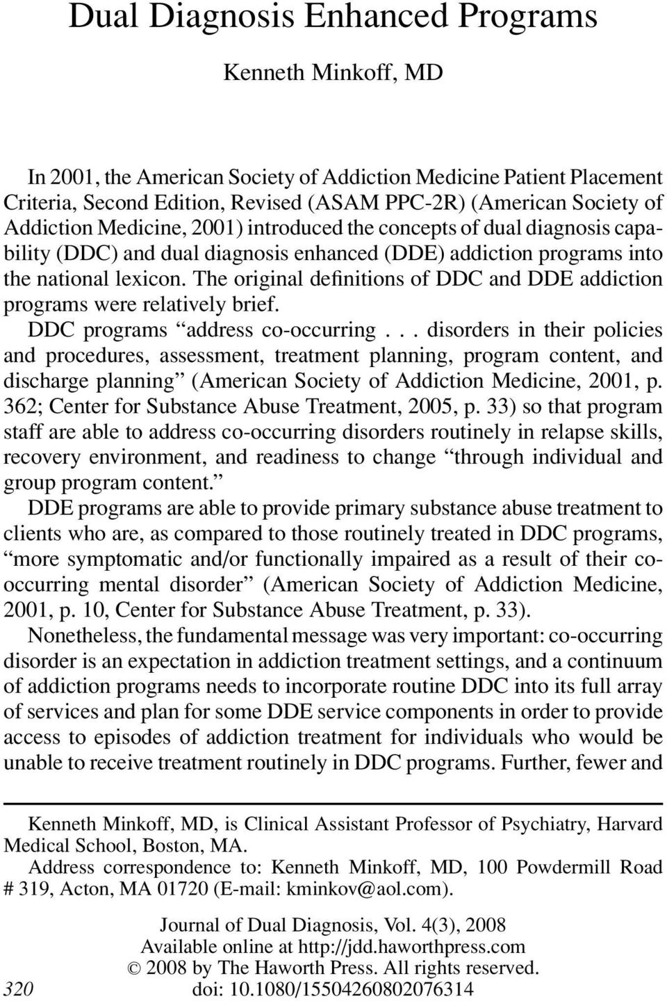 The original definitions of DDC and DDE addiction programs were relatively brief. DDC programs address co-occurring.