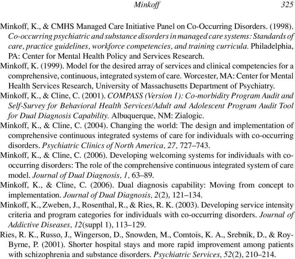 Philadelphia, PA: Center for Mental Health Policy and Services Research. Minkoff, K. (1999).