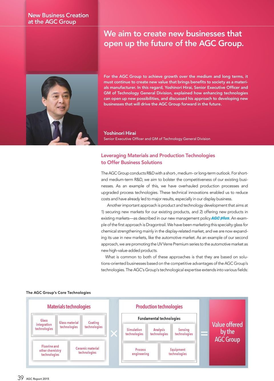 In this regard, Yoshinori Hirai, Senior Executive Officer and GM of Technology General Division, explained how enhancing can open up new possibilities, and discussed his approach to developing new