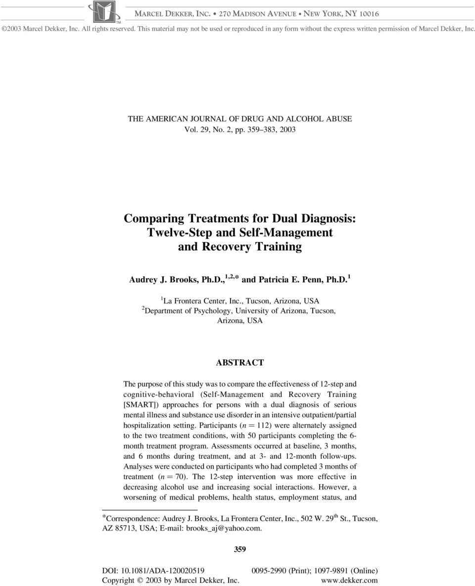 , Tucson, Arizona, USA 2 Department of Psychology, University of Arizona, Tucson, Arizona, USA ABSTRACT The purpose of this study was to compare the effectiveness of 12-step and cognitive-behavioral