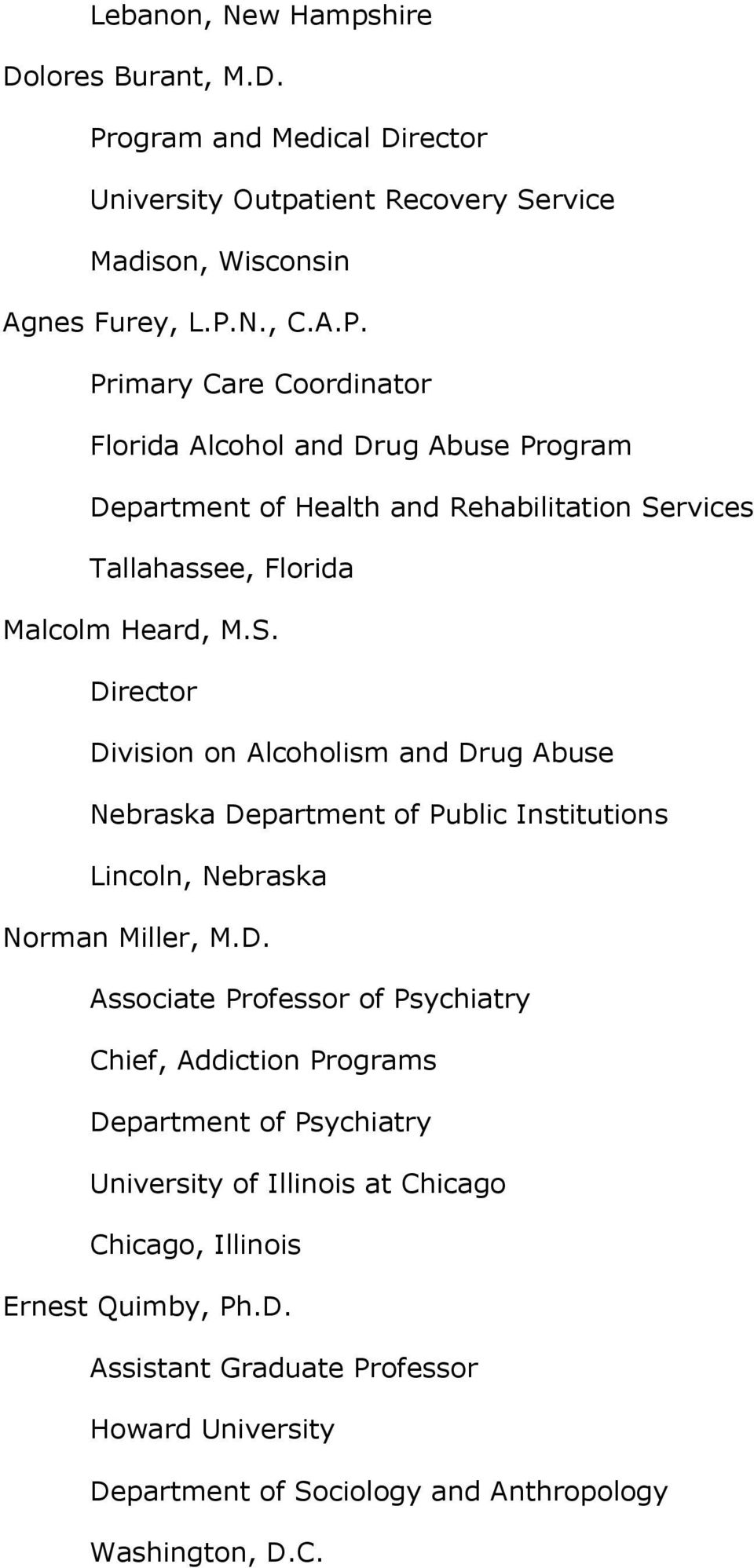 N., C.A.P. Primary Care Coordinator Florida Alcohol and Drug Abuse Program Department of Health and Rehabilitation Se